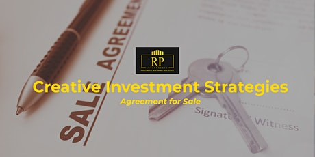 Creative Investment Strategies -  Agreement for Sale tickets