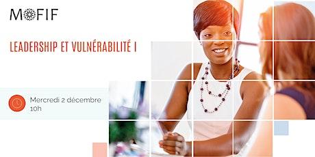 Leadership et vulnérabilité I / Leadership and Vulnerability I (Bilingue) billets