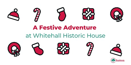 A Festive Adventure at Whitehall Historic House tickets