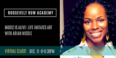 Roosevelt Row Academy: Music Is Alive: Life Imitates Art tickets