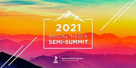 2021 BBB Semi-Summit: Elevate Your Social Media tickets