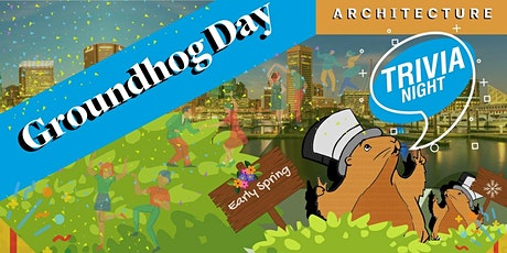 Groundhog Day Architecture Trivia Night tickets