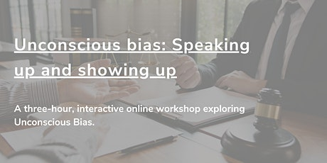 Unconscious bias: Speaking up and showing up tickets