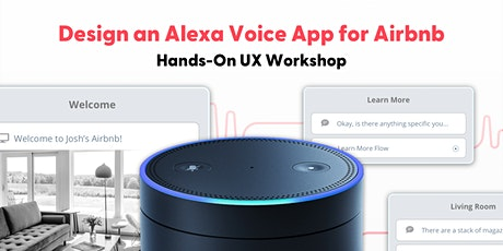 Design an Alexa Voice App for Airbnb Guests: Hands-On Voice Design Workshop tickets
