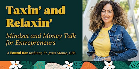 Taxin' and Relaxin': Mindset and Money Talk for Entrepreneurs tickets