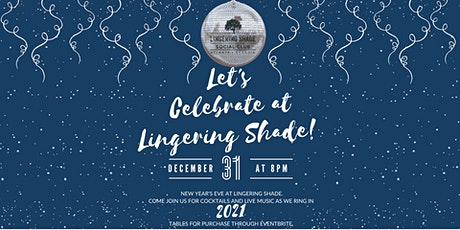 New Years Eve at Lingering Shade tickets
