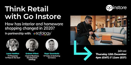 Think Retail with Go Instore | How Has Homeware Shopping Changed in 2020? tickets