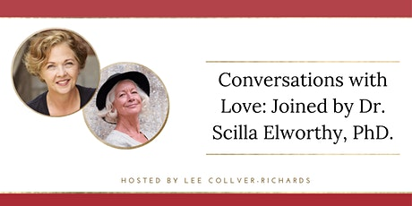 Conversations with Love to Inspire Joyful Action  (w/ Dr. Scilla Elworthy) tickets