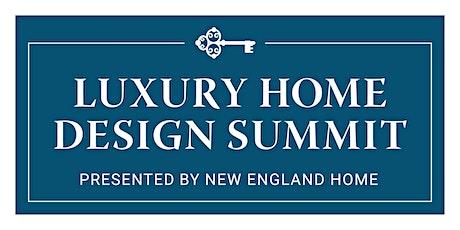 Luxury Home Design Summit 2021 tickets