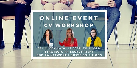 BBO PA NETWORK/STRATEGIC PA RECRUITMENT - CV Webinar - FRI 11th Dec 12:30 tickets