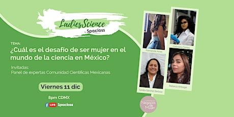 ¿Cuál es el desafío de ser mujer en el mundo de la ciencia en México? entradas