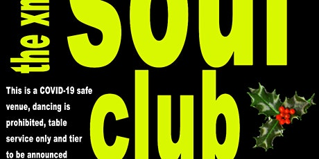 The Xmas Soul Club - RESCHEDULED  TO 19TH DECEMBER tickets