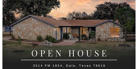 Open House | 3514 FM 1854, Dale, Texas 78616 tickets