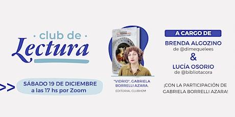 Club de Lectura - Edición Diciembre (Vidrio - Gabriela Borrelli Azara) entradas