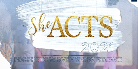 SheACTs 2021: Prophetic Women's Conference tickets