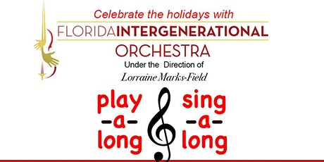 Florida Intergenerational Orchestra Virtual Holiday Concert Play&Sing Along tickets