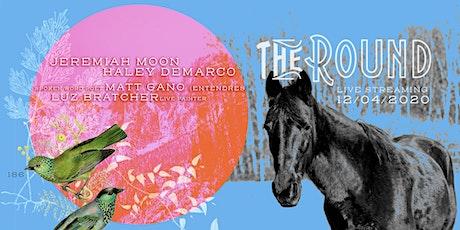 Round186 w/Jeremiah Moon, Haley DeMarco, Matt Gano (ENTENDRES) Luz Bratcher tickets