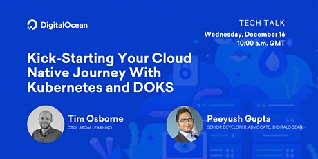 Kick-Starting Your Cloud Native Journey With Kubernetes and DOKS tickets