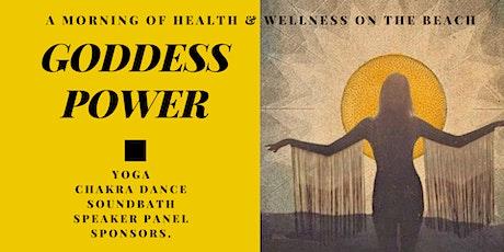 GODDESS POWER: A Morning of Health & Wellness tickets