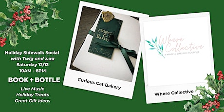 Holiday Sidewalk Social w/ Curious Cat, Where Collective, and Book + Bottle tickets
