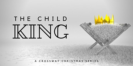 CROSSWAY CHURCH -  DECEMBER 6 -  5:00PM SERVICE tickets