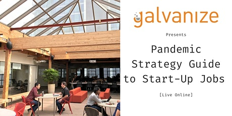 Pandemic Strategy Guide to Start-Up Jobs [Live Online] Tickets