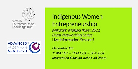 Indigenous Women Entrepreneurship: Networking Event Series! (Info Session) tickets