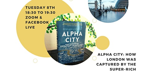 Alpha City: How London Was Captured by the Super-Rich tickets
