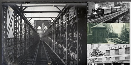 The Ghosts of New York City's Elevated Railroads Interactive Webinar tickets