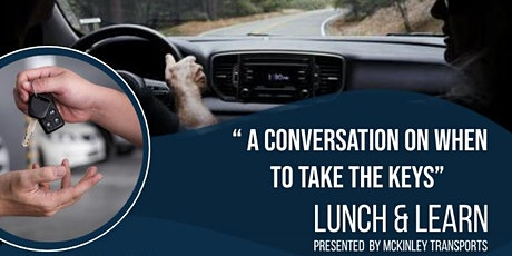 """""""A conversation on when to take the keys"""" Lunch & Learn tickets"""