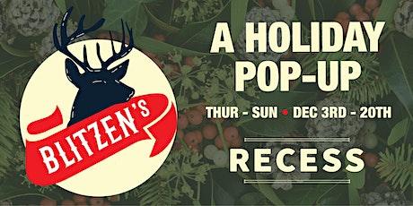 Blitzen: A Holiday Pop Up at Recess tickets