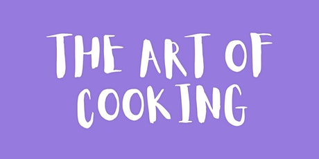 The Art of Cooking (Interactive class) tickets