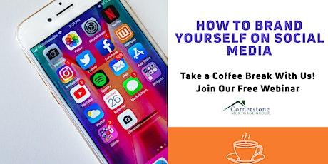 FREE WEBINAR: BRANDING YOURSELF ON SOCIAL MEDIA tickets