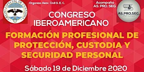 CONGRESO IBEROAMERICANO FORMACIÓN PROF. DE PROTECCION - SEGURIDAD- CUSTODIA entradas