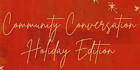 Community Conversation: Holiday Edition tickets