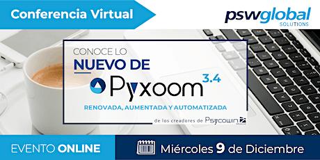 09 Dic - Conoce lo nuevo de Pyxoom 3.4 / MKT tickets