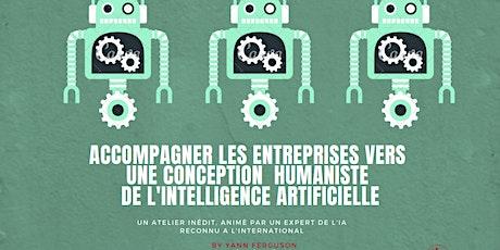 Accompagner les entreprises vers une conception humaniste de l'IA billets