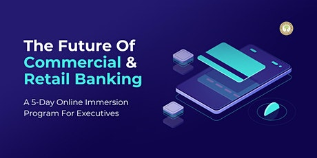 THE FUTURE OF COMMERCIAL & RETAIL BANKING | FEBRUARY | ONLINE tickets