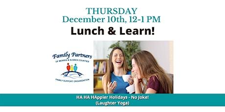 Lunch & Learn: HA HA HAppier Holidays - No Joke! (Laughter Yoga) tickets