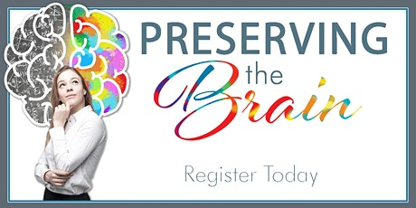 VIRTUAL CLASS - Preserving Your Brain with Dr. Rawlins August 19, 2021 tickets