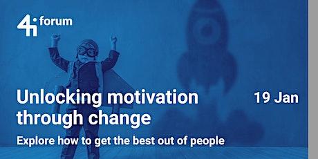 4iforum: Unlocking Motivation through change tickets