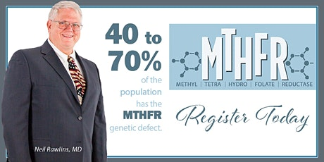 VIRTUAL CLASS - MTHFR with Dr. Rawlins October 27, 2021 tickets