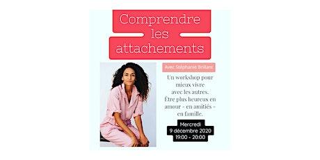 Comprendre les attachements - Workshop pour mieux vivre avec les autres. billets