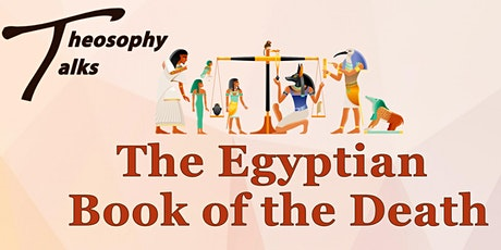The Egyptian Book of the Dead - Online Theosophy Talks tickets