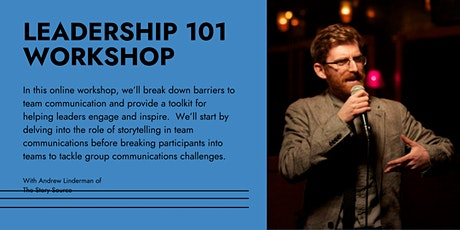 Leadership 101 Workshop:Inspire Your Team, Collaborate, Create and Motivate tickets