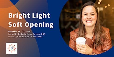 Bright Light | Soft Launch tickets