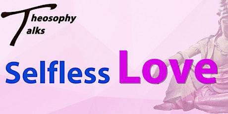Selfless Love - Online Theosophy Talks tickets