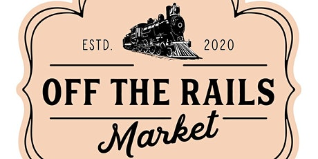 Off The Rails Market - February 20, 2021 tickets