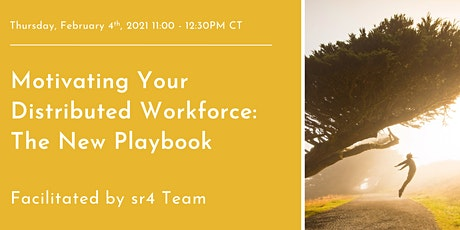 Motivating Your Distributed Workforce: The New Playbook tickets