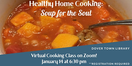 Healthy Home Cooking: Soup for the Soul tickets